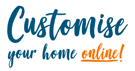 Customise your home online!